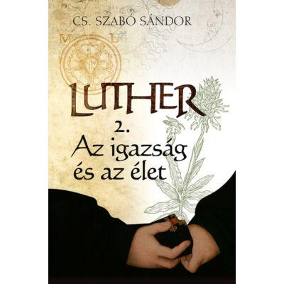 Luther 2. – Az igazság és az élet