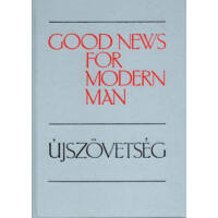 Good News for Modern Men – Újszövetség