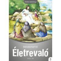 Életrevaló – Bibliaismeret 3. Tanítói kézikönyv