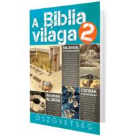 A Biblia Világa 2. Bibliaismeret és erkölcstan tankönyv