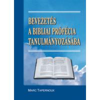 Bevezetés a bibliai prófécia tanulmányozásába (antikvár)