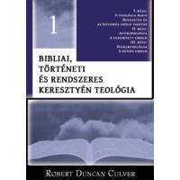 Bibliai, történeti és rendszeres keresztyén teológia 1. kötet
