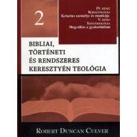 Bibliai, történeti és rendszeres keresztyén teológia 2. kötet