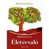 Életrevaló – Bibliaismeret 5. Tanári kézikönyv