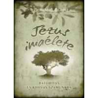 Jézus imaélete – Bátorítás és kihívás számunkra