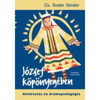 József köpönyegében – Hitoktatás és drámapedagógia