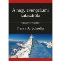 A nagy evangéliumi katasztrófa