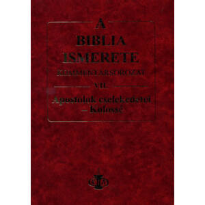 A Biblia ismerete kommentársorozat VII. Apostolok cselekedetei – Kolossé