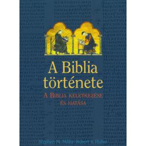 A Biblia története - A Biblia keletkezése és hatása