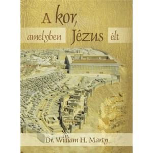 A kor, amelyben Jézus élt