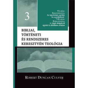 Bibliai, történeti és rendszeres keresztyén teológia 3. kötet