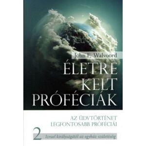 Életre kelt próféciák – 2. rész