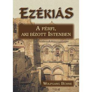 Ezékiás – A férfi, aki bízott Istenben