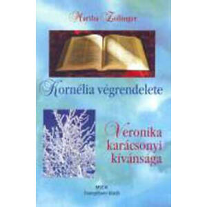 Kornélia végrendelete + Veronika karácsonyi kívánsága