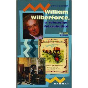 William Wilberforce, a rabszolga-felszabadító