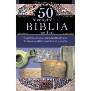 50 bizonyíték a Biblia mellett – Újszövetség