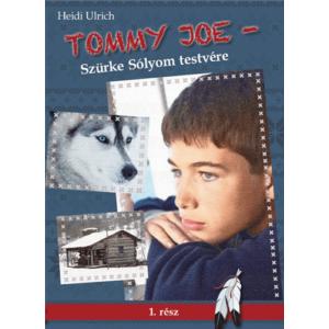 Tommy Joe – Szürke Sólyom testvére