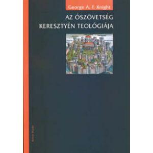 Az Ószövetség keresztyén teológiája