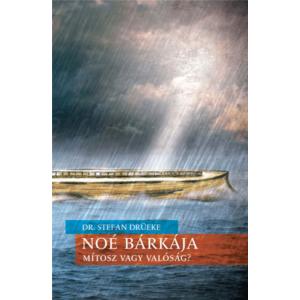 Noé bárkája – Mítosz vagy valóság?