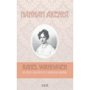 Rahel Varnhagen – Egy német zsidó nő élete a romantika korából