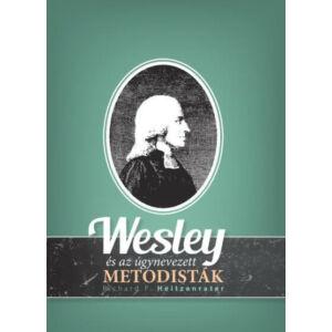 Wesley és az úgynevezett metodisták