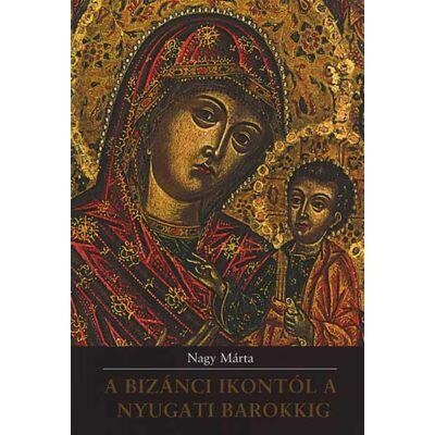 A bizánci ikontól a nyugati barokkig