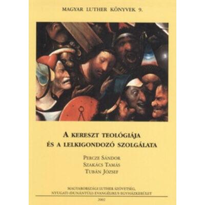 A kereszt teológiája és a lelkigondozó szolgálata