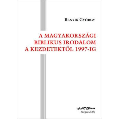 A magyarországi biblikus irodalom a kezdetektől 1997-ig