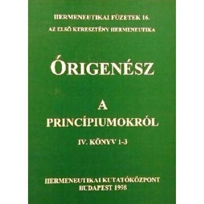 A princípiumokról IV. könyv 1-3. (Órigenész)