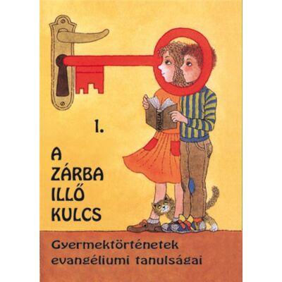 A zárba illő kulcs – 1. kötet