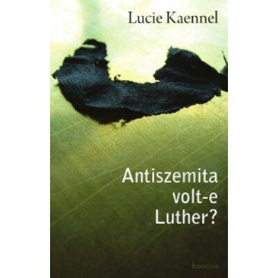 Antiszemita volt-e Luther?
