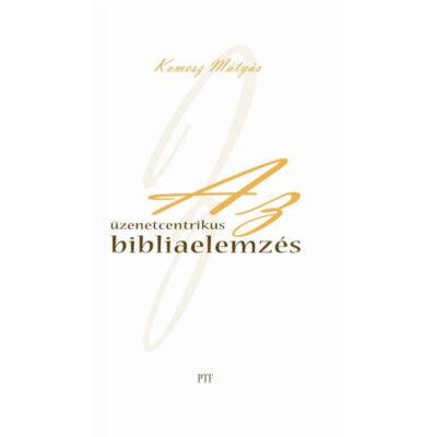 Az üzenetcentrikus bibliaelemzés