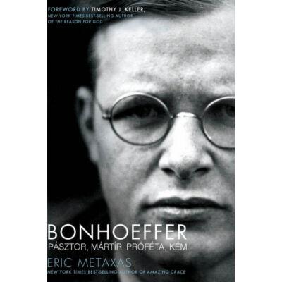 Bonhoeffer – Pásztor, mártír, próféta, kém (keménytáblás)