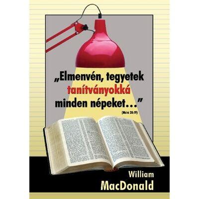 Elmenvén, tegyetek tanítványokká minden népeket...