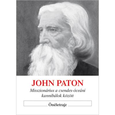 John Paton – Misszionárius a csendes-óceáni kannibálok között