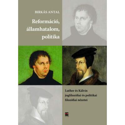 Reformáció, államhatalom, politika