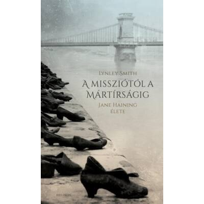 A missziótól a mártírságig – Jane Hainging élete