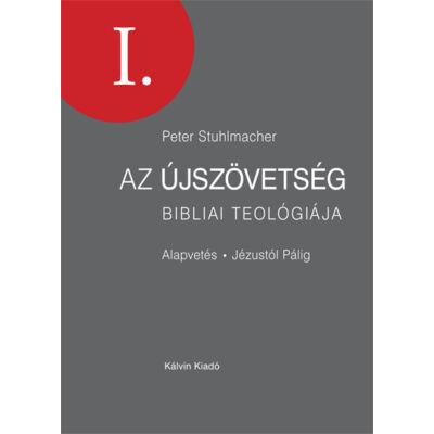 Az Újszövetség bibliai teológiája I.
