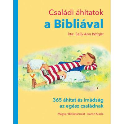Családi áhítatok a Bibliával – 365 áhítat és imádság az egész családnak