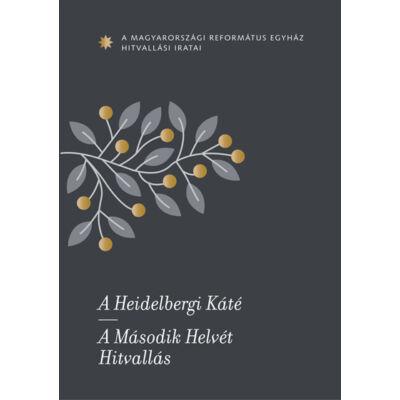A Heidelbergi Káté. A Második Helvét Hitvallás