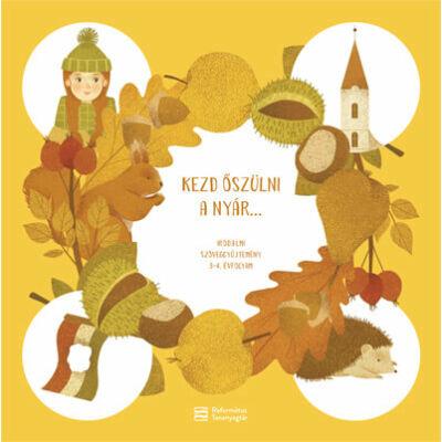 Kezd őszülni a nyár… – Irodalmi szöveggyűjtemény 3-4. évfolyam