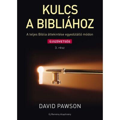 Kulcs a Bibliához – Újszövetség 3. rész