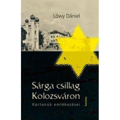 Sárga csillag Kolozsváron - Kortanúk emlékezései