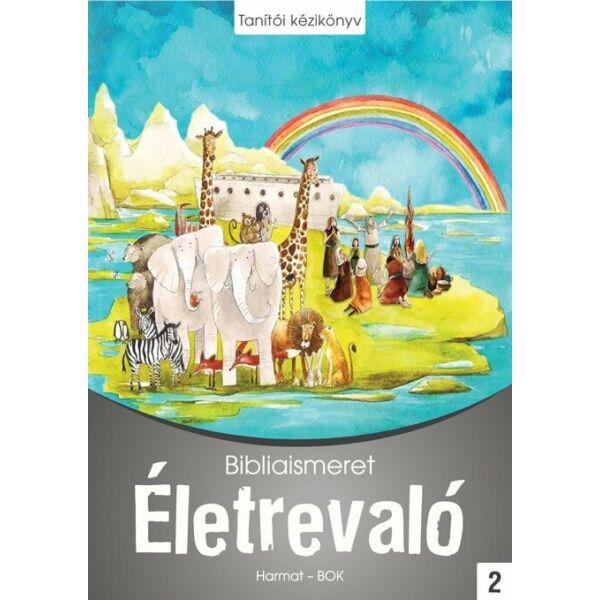 Életrevaló – Bibliaismeret 2. Tanítói kézikönyv