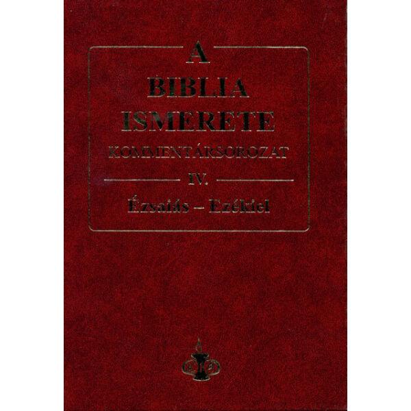 A Biblia ismerete kommentársorozat IV. Ézsaiás – Ezékiel