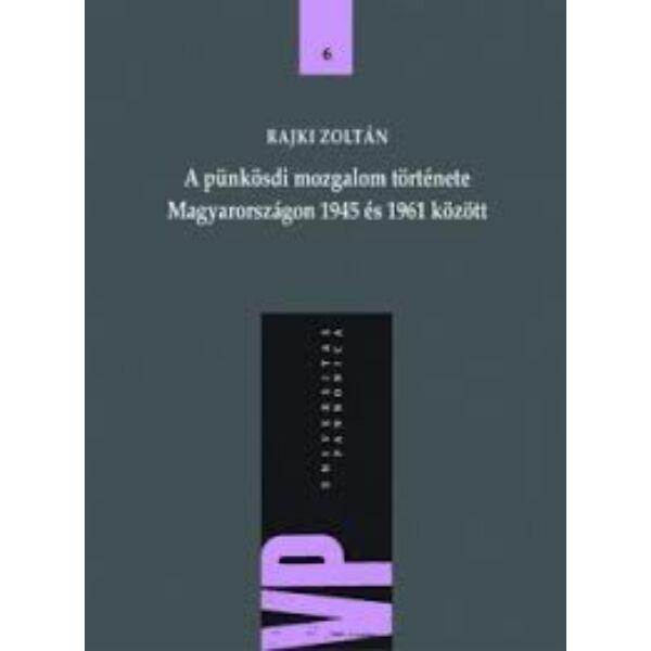 A pünkösdi mozgalom története Magyarországon 1945 és 1961 között (antikvár)