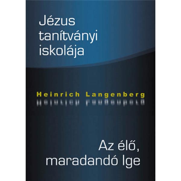 Jézus tanítványi iskolája + Az élő, maradandó Ige